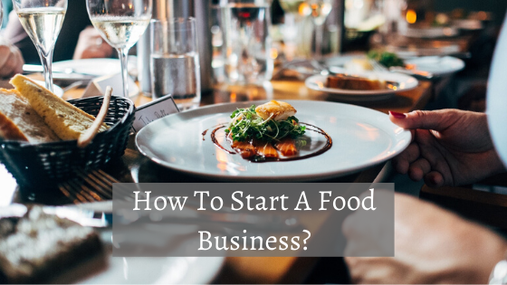 17 Best Food Business Ideas to Start in 2020