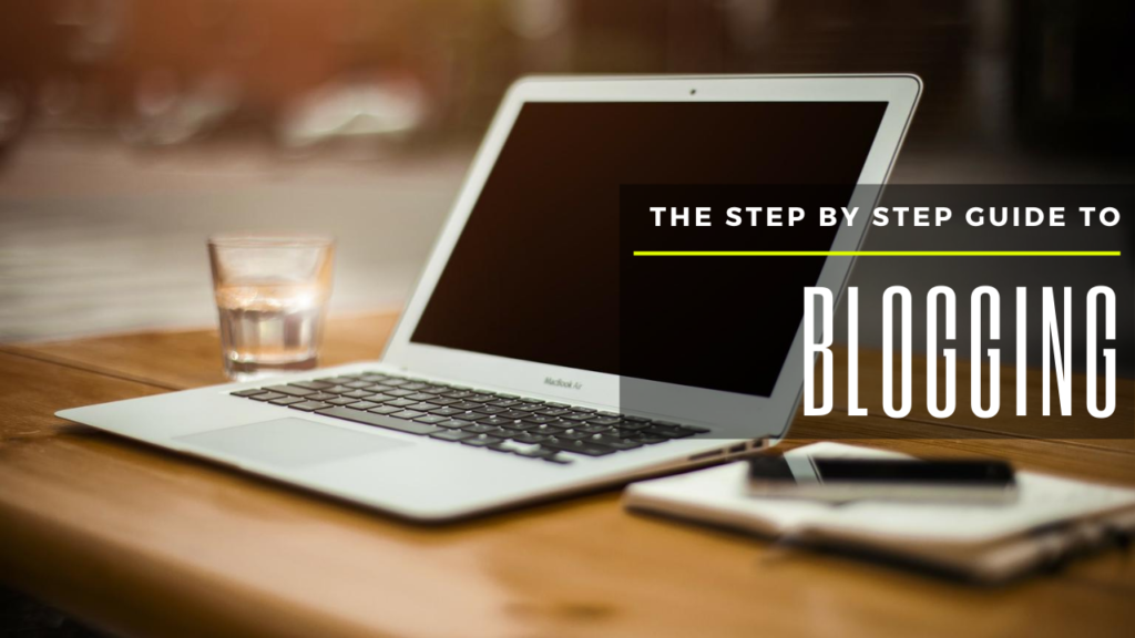Step by Step Guide Blogging